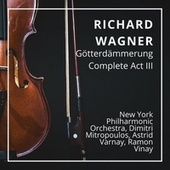 Richard Wagner: Götterdämmerung Complete Act III by New York Philharmonic