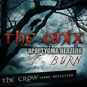 Burn - The Crow Theme Revisited by Various Artists