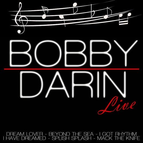 Bobby Darin Live by Bobby Darin