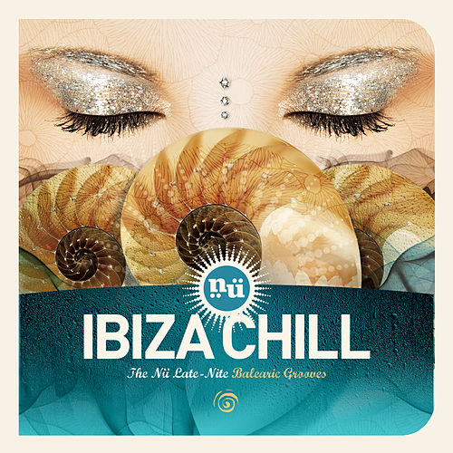 Nü Ibiza Chill by Various Artists