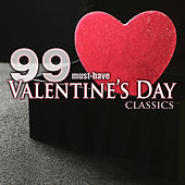 99 Must-Have Valentine's Day Classics by Various Artists