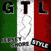 GTL: Jersey Shore Style by Déjà Vu