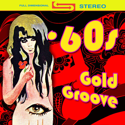 60s Gold Groove (Re-Recorded / Remastered Versions) by Various Artists