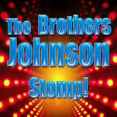 Stomp! (Re-Recorded / Remastered) by The Brothers Johnson