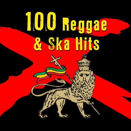 100 Reggae & Ska Hits by Various Artists