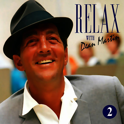 Dean Martin -Relax, It's Dean Martin Vol. Two by Dean Martin