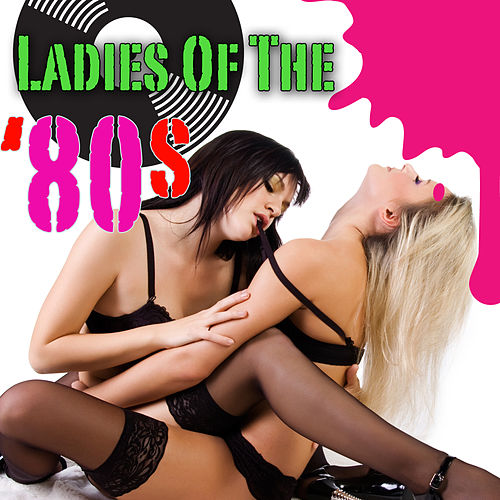 Ladies Of The '80s (Re-Recorded / Remastered Versions) by Various Artists