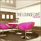 The Lounge Café, Vol. 1 by Lounge Café