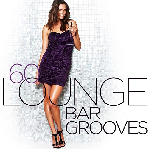 60 Lounge Bar Grooves by Various Artists