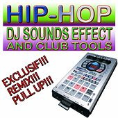 Hip-Hop DJ Sounds Effect and Club Tools by Victor Laszlo