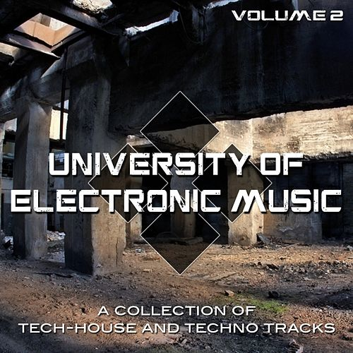 University of Electronic Music, Vol. 2 (A Collection of Tech House and Techno Tracks) by Various Artists
