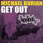 Get Out by Michael Burian