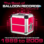 Best of Balloon Records, Vol. 3 (The Ultimate Collection of Our Best Releases, 1989 to 2009) by Various Artists