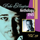 The Duke Ellington Anthology, Vol. 29 : 1945 A by Duke Ellington