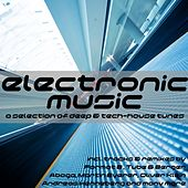 Electronic Music (A Selection of Deep and Tech-House Tunes) by Various Artists