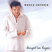 Langit Sa Lupa by Wency Cornejo