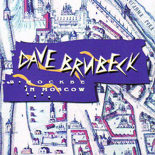 Dave Brubeck in Moscow by Dave Brubeck