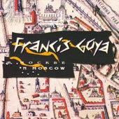 Francis Goya in Moscow by Francis Goya