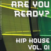 Are You Ready? - Hip House Vol. 01 by Various Artists