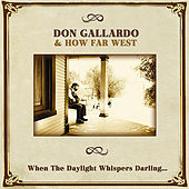 When The Daylight Whispers Darling... by Don Gallardo