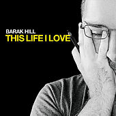 This Life I Love by Barak Hill