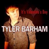 It's Valentine's Day by Tyler Barham