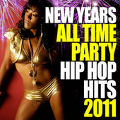 New Years All Time Hip Hop Hits 2011 by Various Artists