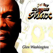 Reggae Max Presents.....Glen Washington by Glen Washington