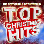 Top Christmas Hits (The Best Carols Of The World) by Various Artists