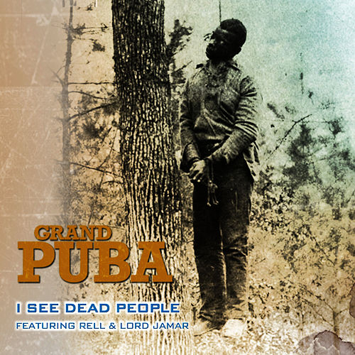 I See Dead People (feat. Lord Jamar of Brand Nubian & Rell) (12') by Grand Puba