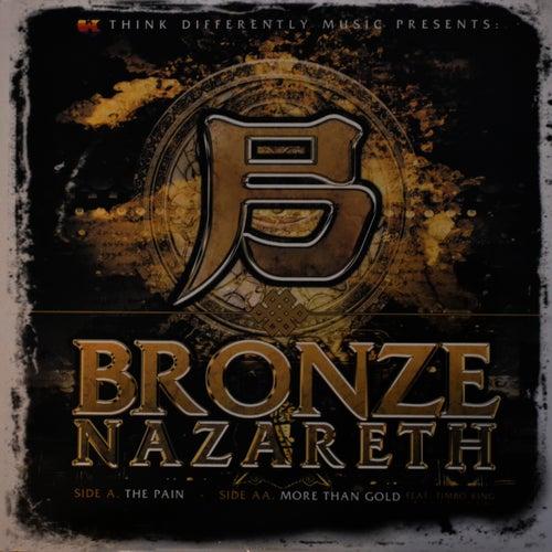 The Pain (12') by Bronze Nazareth