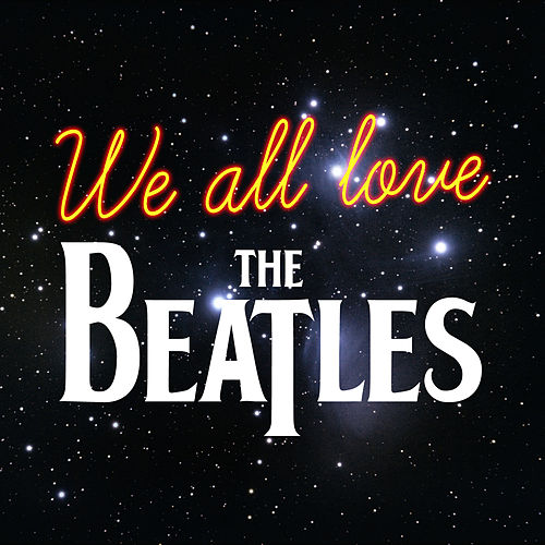 We All Love The Beatles by Various Artists