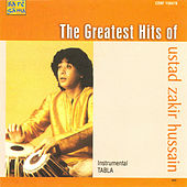 The Greatest Hits Of Ustad Zakir Husain by Various Artists