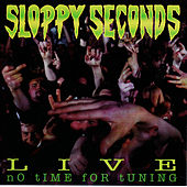 Live: No Time for Tuning by Sloppy Seconds
