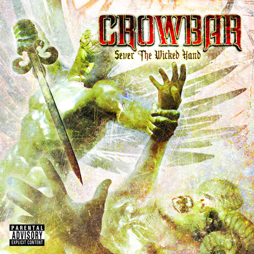 Sever The Wicked Hand by Crowbar