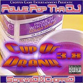 Cup Of Drank 3.8 (Screwed & Chopped) by Pollie Pop