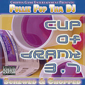 Cup Of Drank 3.7 (Screwed & Chopped) by Pollie Pop
