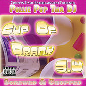 Cup Of Drank 3.4 (Screwed & Chopped) by Pollie Pop