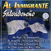 Al Inmigrante Salvadoreno by Various Artists