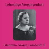 Lebendige Vergangenheit - Arangi Lombardi II by Giannina Arangi-Lombardi