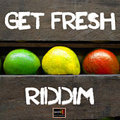 Get Fresh Riddim by Various Artists