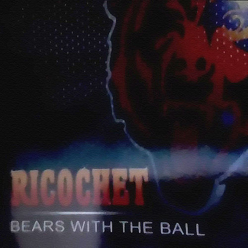 Bears With The Ball by Ricochet