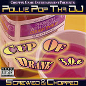 Cup Of Drank 3.0.6 (Screwed & Chopped) by Pollie Pop