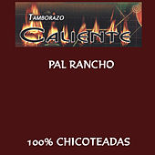 Pal Rancho 100% Chicoteadas by Tamborazo Caliente
