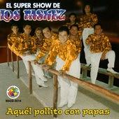 Aquel Pollito Con Papas by El Super Show De Los Vaskez