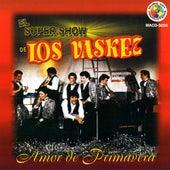 Amor De Primavera by El Super Show De Los Vaskez