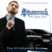 Tha WyteRapper $how by The Shamrock