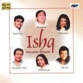 Ishq Romantic Gazals by Various Artists