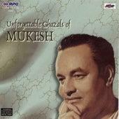 Unforgettable Ghazals Of Mukesh by Various Artists