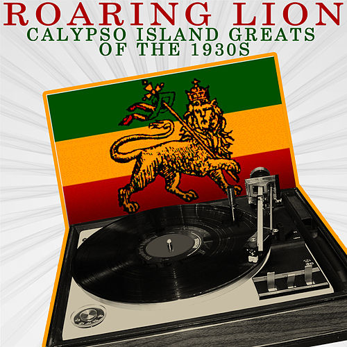 Calypso Island Greats Of The 1930s by Roaring Lion